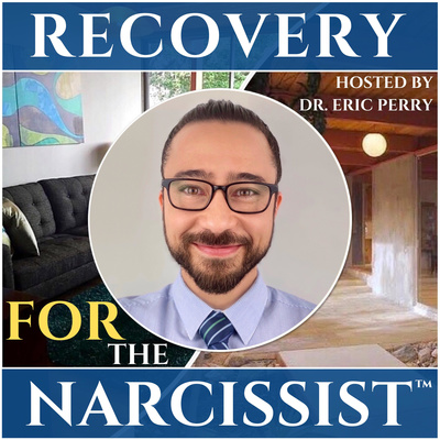 Recovery FOR the Narcissist Podcast