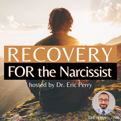 Recovery FOR the Narcissist | Narcissism