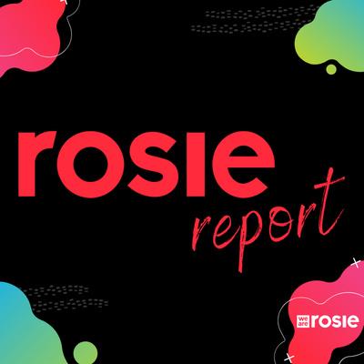 Rosie Report