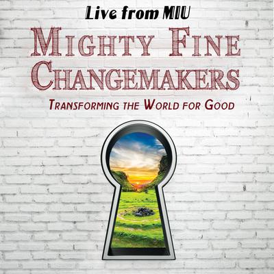 Mighty Fine Changemakers