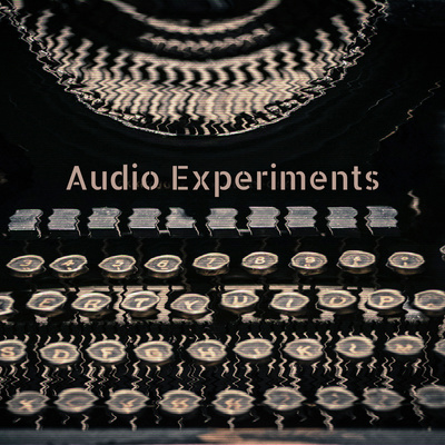 Audio Experiments