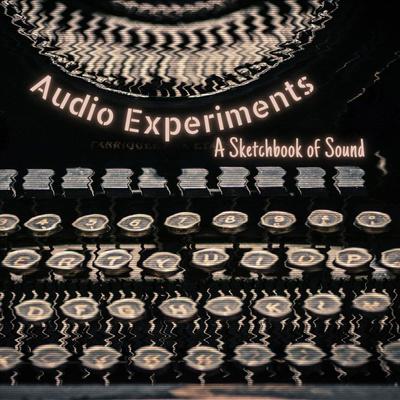 Audio Experiments