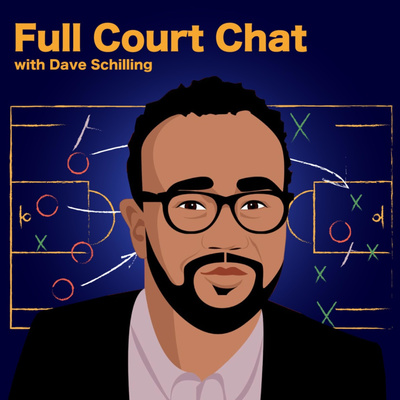 Full Court Chat with Dave Schilling