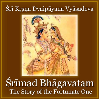 Śrīmad Bhāgavatam - The Story of the Fortunate One
