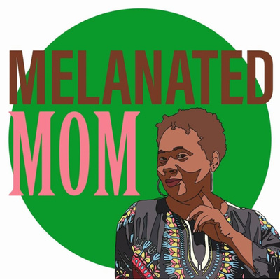 Melanated Mom