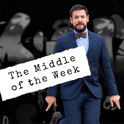 The Middle of the Week Podcast