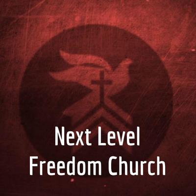Next Level Freedom Church