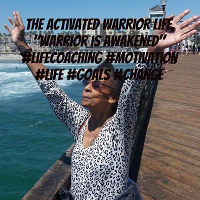 "The Activated Warrior Life, ""Warrior is Awakened"" #lifecoaching #motivation #life #goals #change"