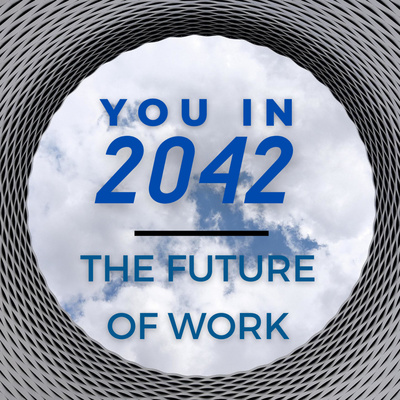 You in 2042 ... The Future of Work