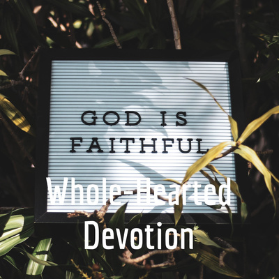 Whole-Hearted Devotion