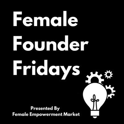 Female Founder Fridays