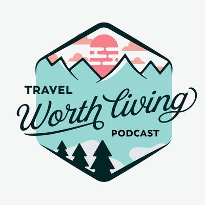 Travel Worth Living