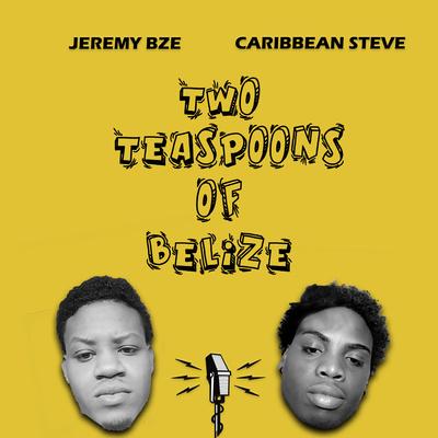 Two Teaspoons of Belize.