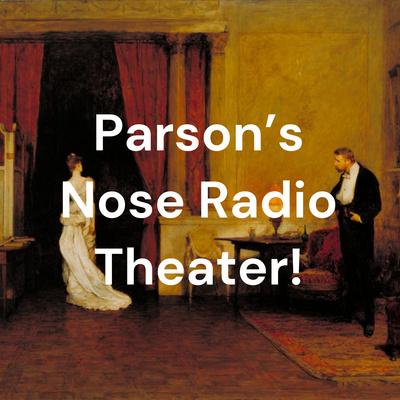 Parson's Nose Radio Theater