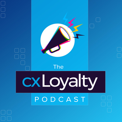 The cxLoyalty Podcast