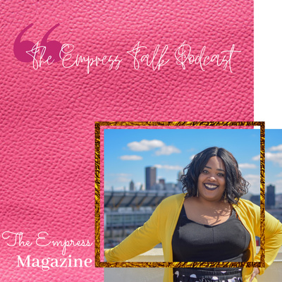 The Empress Talk Podcast