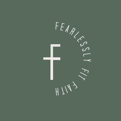 Fearlessly Fit Faith
