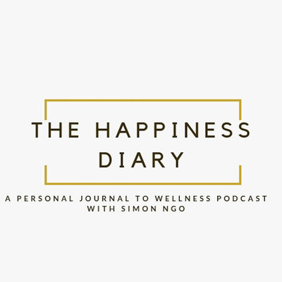 The Happiness Diary - A personal journal to wellness podcast with Simon Ngo