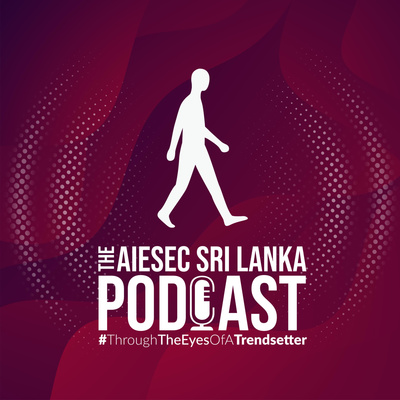 with AIESEC - A Podcast series by AIESEC Sri Lanka