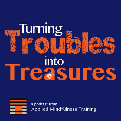 Turning Troubles into Treasures
