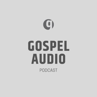 Gospel Audio Podcast