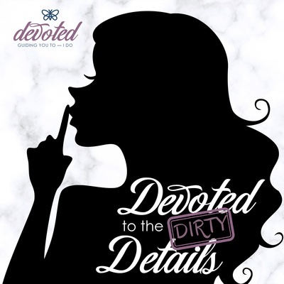 Devoted to the Dirty Details