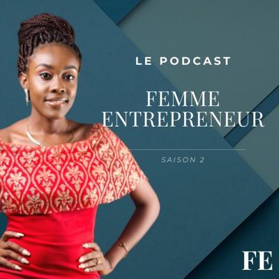 Le Podcast Femme Entrepreneur