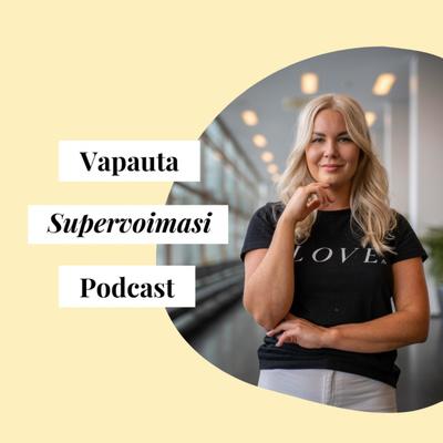 Vapauta Supervoimasi Podcast