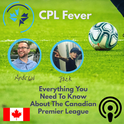 CPL Fever: Canadian Premier League News & Player Interviews - New Content Weekly | The Island Games