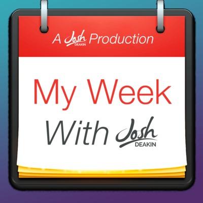 My Week with Josh Deakin