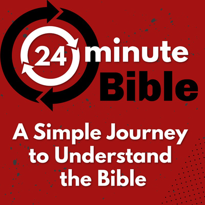 24 Minute Bible - A Simple Journey to Understand the Bible