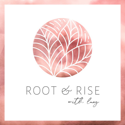 Root & Rise with Lucy