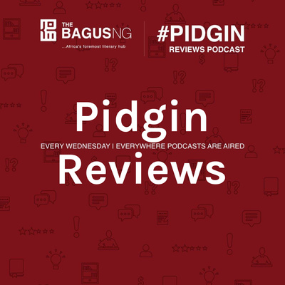 Pidgin Reviews Podcast