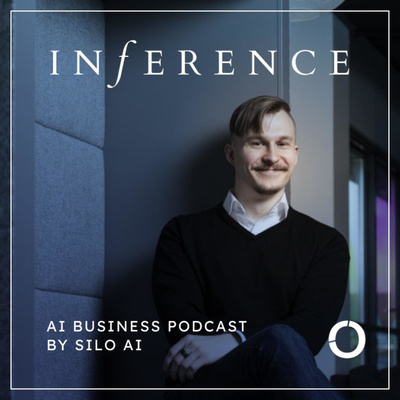 Inference: AI business podcast by Silo AI