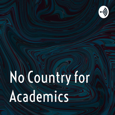 No Country for Academics