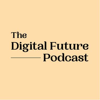 The Digital Future Podcast