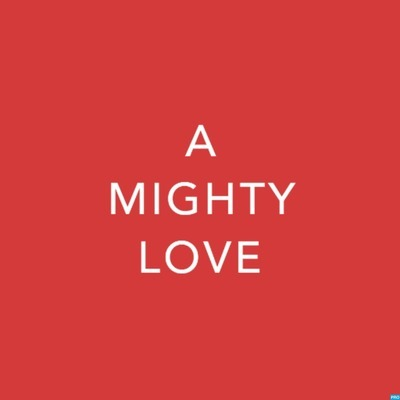 A Mighty Love - Dating and Relationship Advice