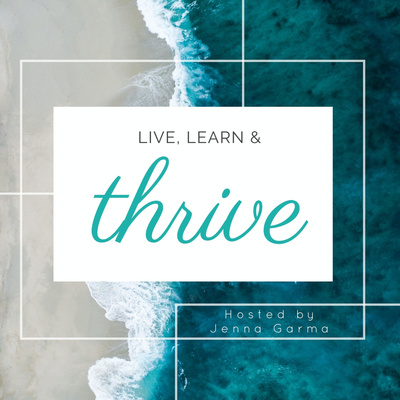 Live, Learn & Thrive