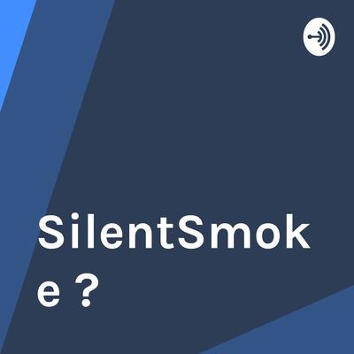 SilentSmoke ?