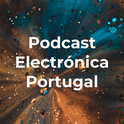 Podcast Electrónica Portugal
