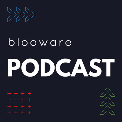The Blooware Podcast