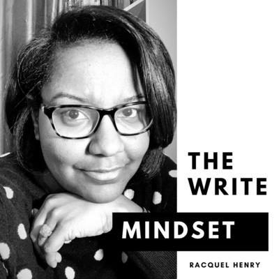 The Write Mindset with Racquel Henry