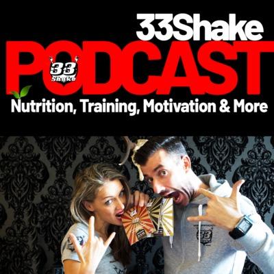 33Shake Podcast Sports Nutrition, Training, Motivation