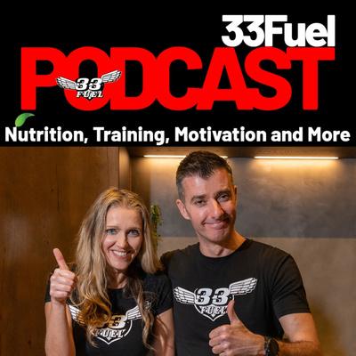 33Fuel Podcast Sports Nutrition, Training, Motivation