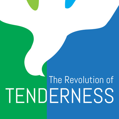 The Revolution of Tenderness