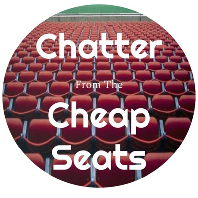 Chatter From The Cheap Seats