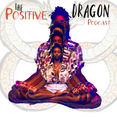 Positive Dragon Podcast