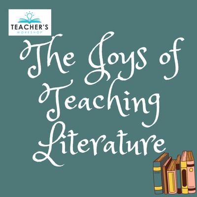 The Joys of Teaching Literature