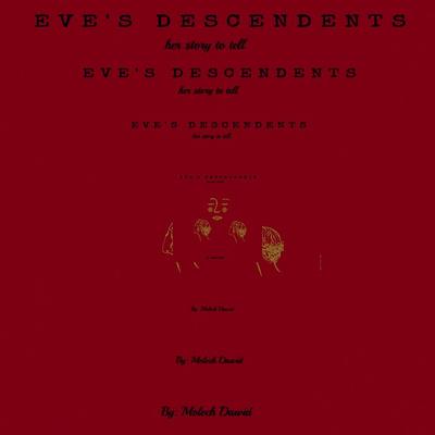 EVE'S DESCENDANTS