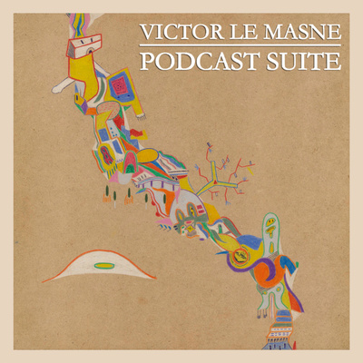 VICTOR LE MASNE - PODCAST SUITE